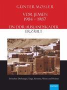 VDR Jemen 1984-1987 – ein DDR-Auslandskader erzählt