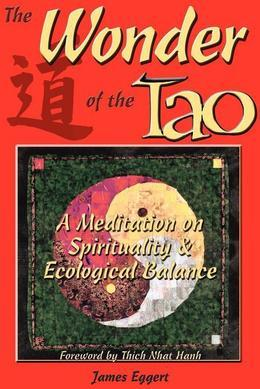 The Wonder of Tao: A Meditation on Spirituality and Ecological Balance