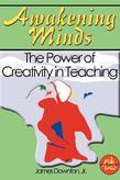 Awakening Minds: The Power of Creativity In Teaching