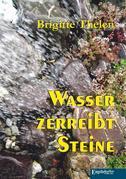 Wasser zerreibt Steine