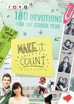 Make It Count: 180 Devotions for the School Year