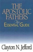 The Apostolic Fathers: An Essential Guide