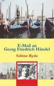 E-Mail an Georg Friedrich Händel