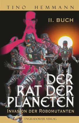 Der Rat der Planeten – II. Buch: Invasion der Robomutanten