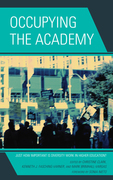 Occupying the Academy: Just How Important Is Diversity Work in Higher Education?