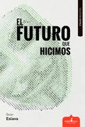El futuro que hicimos