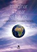 Imaginar y crear el futuro