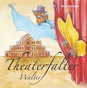 Theaterfalter Walter