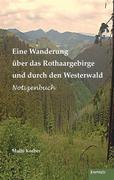Eine Wanderung über das Rothaargebirge und durch den Westerwald
