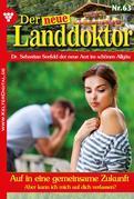 Der neue Landdoktor 63 – Arztroman