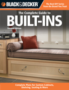 Black & Decker The Complete Guide to Built-Ins: Complete Plans for Custom Cabinets, Shelving, Seating & More, Second Edition