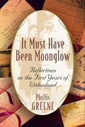 It Must Have Been Moonglow: Reflections on the First Years of Widowhood