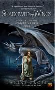 Shadowed By Wings: Book Two of The Dragon Temple Saga
