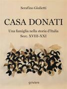 Casa Donati. Una famiglia nella storia d'Italia secc. XVIII-XXI