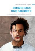Sommes-nous tous racistes ?