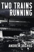 Two Trains Running: A Novel
