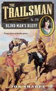 The Trailsman #370: Blind Man's Bluff