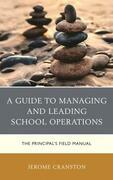 A Guide to Managing and Leading School Operations