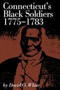 Connecticut's Black Soldiers, 1775-1783