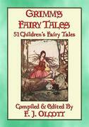 GRIMM'S FAIRY TALES - 51 Illustrated Children's Fairy Tales