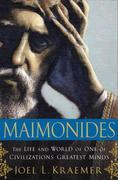 Maimonides: The Life and World of One of Civilization's Greatest Minds
