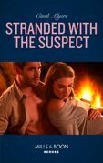 Stranded With The Suspect (Mills & Boon Heroes) (The Ranger Brigade: Family Secrets, Book 6)