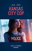 Kansas City Cop (Mills & Boon Heroes) (The Precinct, Book 10)