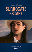 Surrogate Escape (Mills & Boon Heroes) (Apache Protectors: Wolf Den, Book 1)