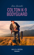 Colton K-9 Bodyguard (Mills & Boon Heroes) (The Coltons of Red Ridge, Book 3)
