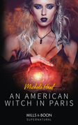 An American Witch In Paris (Mills & Boon Supernatural)