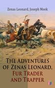 The Adventures of Zenas Leonard, Fur Trader and Trapper