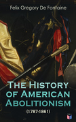 The History of American Abolitionism (1787-1861)