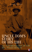 Uncle Tom's Story of His Life: An Autobiography of the Rev. Josiah Henson