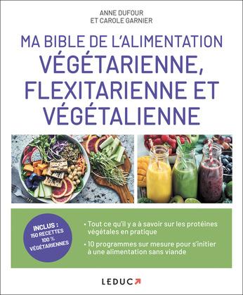 Ma bible de l'alimentation végétarienne, flexitarienne et végétalienne