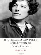 The Premium Complete Collection of Edna Ferber