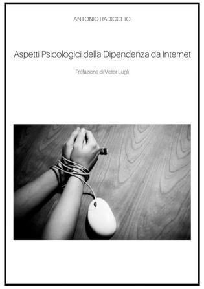 Aspetti Psicologici della Dipendenza da Internet