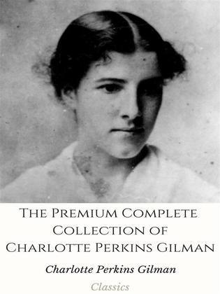 The Premium Major Collection of Charlotte Perkins Gilman