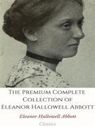 The Premium Complete Collection of Eleanor Hallowell Abbott