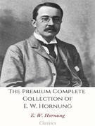 The Premium Complete Collection of E. W. Hornung