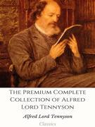 The Premium Complete Collection of Alfred Lord Tennyson
