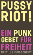 Pussy Riot! Ein Punk-Gebet für Freiheit