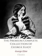 The Premium Complete Collection of George Eliot