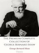 The Premium Complete Collection of George Bernard Shaw