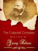 The Collected Complete Works of Georg Ebers