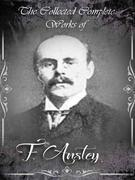 The Collected Complete Works of F. Anstey