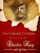The Collected Complete Works of Charles King