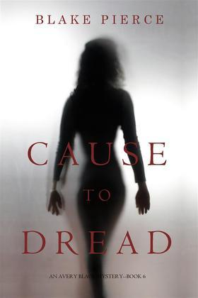 Cause to Dread (An Avery Black Mystery—Book 6)