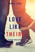 Love Like Theirs (The Romance Chronicles—Book #4)