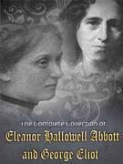 The Complete Collection of Eleanor Hallowell Abbott and George Eliot