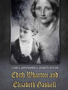 The Complete Collection of Edith Wharton and Elizabeth Gaskell